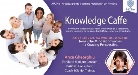 Knowledge Caffe 2021 – Ediția 10 – The Mindset of Succes – a Coaching Perspective