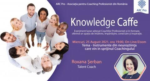 Knowledge Caffe 2021 – Ediția 11 – Instrumente din neuroștiința care vin in sprijinul Coachingului